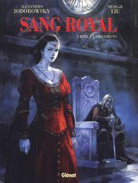 Sang royal T2 : Crime et châtiment (0), bd chez Glénat de Jodorowsky, Liu