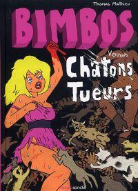 Bimbos vs Chatons tueurs, bd chez Manolosanctis de Mathieu