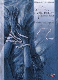 Les Aphrodites T1 : Intrigante Agathe (0), bd chez Tabou de Murzeau
