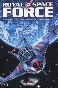 Royal Space Force, comics chez Delcourt de Ellis, Weston, Martin