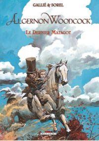Algernon Woodcock T6 : Le Dernier Matagot (0), bd chez Delcourt de Gallié, Sorel