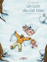 Un coin de ciel bleu T2 : Le bruit des pas dans la neige (0), bd chez Delcourt de Jarry, Deplano, Fabris