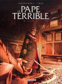 Le pape terrible T2 : Jules II (0), bd chez Delcourt de Jodorowsky, Caneshi, Bossard