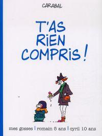 Mes gosses T2 : T'as rien compris ! (0), bd chez Dupuis de Carabal