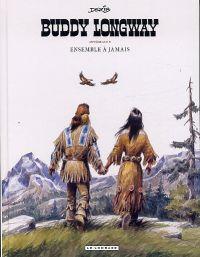 Buddy Longway T5 : Ensemble à jamais (1), bd chez Le Lombard de Derib
