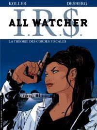 All watcher T6 : La théorie des cordes fiscales, bd chez Le Lombard de Desberg, Koller