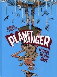 Planet ranger T2 : La terre vue d'en haut (0), bd chez Le Lombard de Janssens, Julien Julien/CDM, Cesano