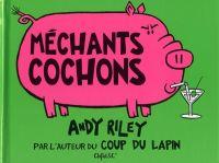 Méchants cochons, bd chez Desinge&Hugo&Cie de Riley