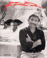 Fred : L'histoire d'un conteur éclectique (0), bd chez Dargaud de Guillaume, Aristides