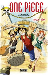 One Piece - Logue Town, manga chez Glénat de Oda