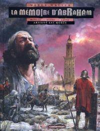 La mémoire d'Abraham T2 : Arsinoé est morte (0), bd chez Casterman de Le Gal, Voulyzé, Morvan, Dupré, Besse, Studio 9, Rosinski