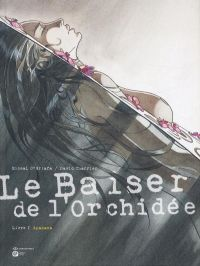 Le Baiser de l'orchidée T1 : Apadana, bd chez Emmanuel Proust Editions de O'griafa, Charrier