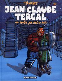 Jean Claude Tergal T10 : ne rentre pas seul ce soir (0), bd chez Fluide Glacial de Tronchet