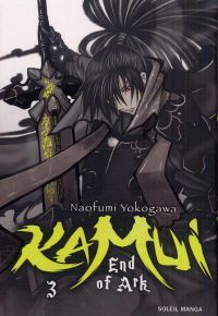 Kamui – End of Ark T3, manga chez Soleil de Yokogawa