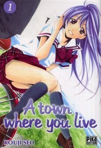 A Town where you live T1, manga chez Pika de Kouji
