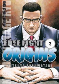 Free Fight Origins T2, manga chez Tonkam de Saruwatari