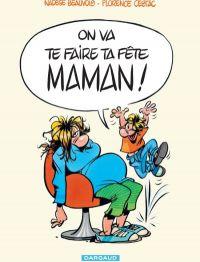 On va te faire ta fête Maman !, bd chez Dargaud de Beauvois, Cestac