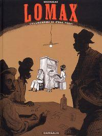 Lomax T1 : Collecteurs de folk song (0), bd chez Dargaud de Duchazeau