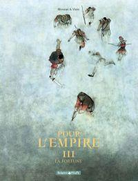 Pour l'empire T3 : La fortune (0), bd chez Dargaud de Vivès, Merwan