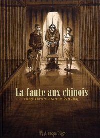 La Faute aux chinois, bd chez Futuropolis de Ducoudray, Ravard