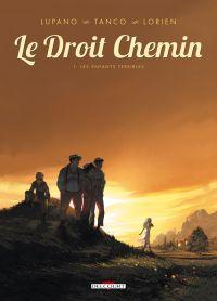 Le Droit chemin T1 : Les enfants terribles, bd chez Delcourt de Lupano, Tanco, Lorien