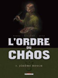 L'Ordre du chaos T1 : Jérôme Bosch (0), bd chez Delcourt de Ricaume, Perez, Geto
