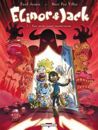 Elinor et Jack T1 : Une porte super mystérieuse (0), bd chez Delcourt de Arnáiz, Villar
