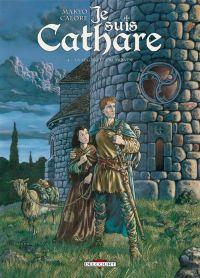 Je suis cathare T4 : La légèreté du monde (0), bd chez Delcourt de Makyo, Calore, Checcaglini