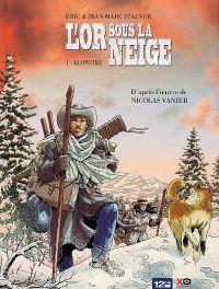 L'Or sous la neige T1 : Klondike (0), bd chez 12 bis de Vanier, Stalner, Stalner, Estera Zielinska