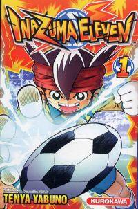 Inazuma eleven T1 : , manga chez Kurokawa de Yabuno