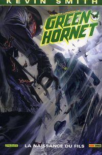 Green Hornet T2 : La naissance du fils (0), comics chez Panini Comics de Smith, Hester, Lau, Nunes, Ross