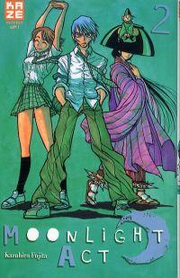 Moonlight act  T2, manga chez Kazé manga de Fujita