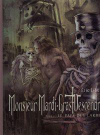 Monsieur Mardi-Gras Descendres T3 : Le pays des larmes (0), bd chez Dupuis de Liberge