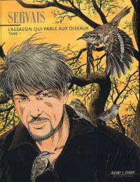 L'assassin qui parle aux oiseaux T1, bd chez Dupuis de Servais