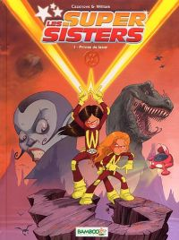 Les Super sisters T1 : Privées de laser (0), bd chez Bamboo de William, Cazenove