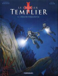 Le dernier templier – cycle 1, T3 : L'église engloutie (0), bd chez Dargaud de Khoury, Lalor, Thorn