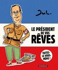 Le Président de vos rêves, bd chez Dargaud de Jul