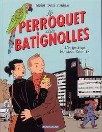 Le Perroquet des Batignolles T1 : L'énigmatique Monsieur Schmutz (0), bd chez Dargaud de Tardi, Stanislas, Thomas