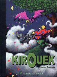 Kirouek, bd chez Editions de la Gouttière de Poupon