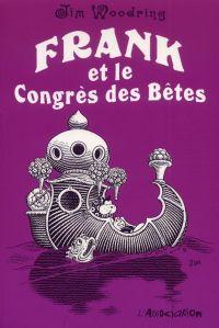Frank et le Congrès des Bêtes, comics chez L'Association de Woodring