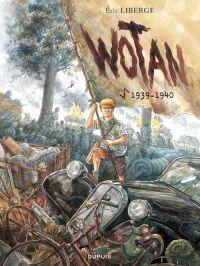 Wotan T1 : 1939-1940 (0), bd chez Dupuis de Liberge