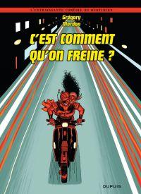 L'Extravagante comédie du quotidien T3 : C'est comment qu'on freine ? (0), bd chez Dupuis de Mardon
