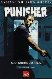 The Punisher – Marvel Knights, T5 : La guerre des taxis (0), comics chez Panini Comics de Zimmerman, Dillon, Peyer, Gutierez, Lilly, Sotomayor, Oliff, Avalon studios, Palmiotti, Troy, Bradstreet