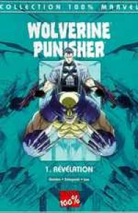 Wolverine / The Punisher T1 : Révélation (0), comics chez Panini Comics de Golden, Sniegoski, Lee, Tsang