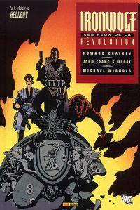 Ironwolf : Les feux de la révolution (0), comics chez Panini Comics de Moore, Chaykin, Mignola, Russel, Lewis