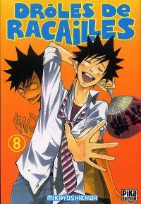 Drôles de racailles T8, manga chez Pika de Yoshikawa