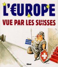 L'Europe vue par les suisses, bd chez Glénat de Collectif