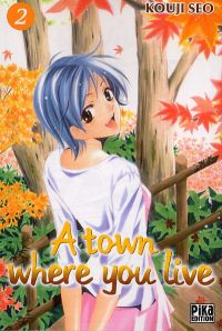 A Town where you live T2, manga chez Pika de Kouji