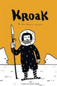 Kroak, bd chez L'atelier du Poisson Soluble de Bianco-Lévrin
