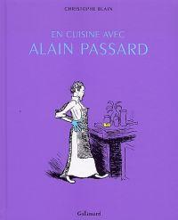 En cuisine avec Alain Passard, bd chez Gallimard de Blain